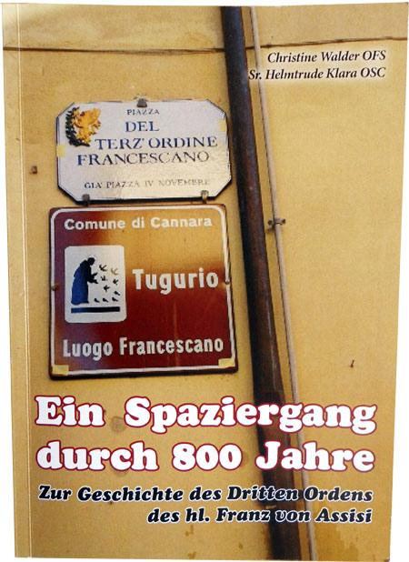 Buchcover - Ein Spaziergang durch 800 Jahre. Zur Geschichte des Dritten Ordens des hl. Franziskus